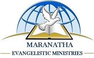 Maranatha Evangelistic Ministries